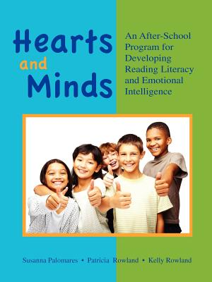 Hearts and Minds: An Afterschool Program for Developing Reading Literacy and Emotional Intelligence - Palomares, Susanna, and Trish, Rowland, and Kelly, Rowland