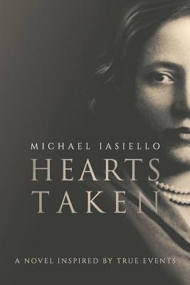 Hearts Taken: A story of strength and courage through life's unexpected journey. - Iasiello, Michael