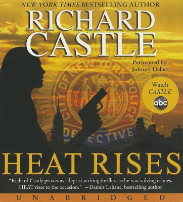 Heat Rises - Castle, Richard, and Heller, Johnny (Performed by)