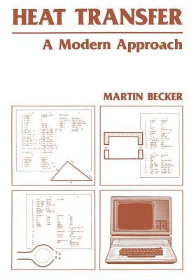Heat Transfer: A Modern Approach - Becker, M