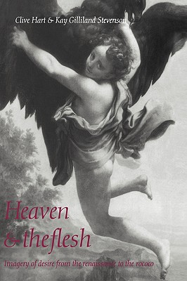 Heaven and the Flesh - Hart, Clive
