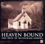 Heaven Bound: The Best of Bluegrass Gospel [1 CD]