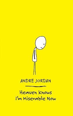 Heaven Knows I'm Miserable Now - Jordan, Andre