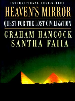 Heaven's Mirror: Quest for the Lost Civilization - Hancock, Graham