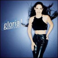 Heaven's What I Feel [CD #1] - Gloria Estefan