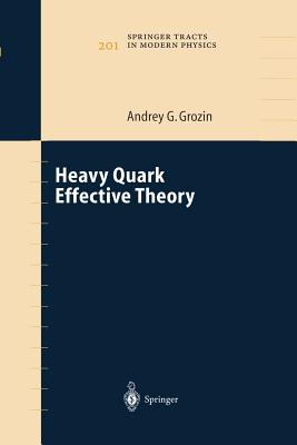 Heavy Quark Effective Theory - Grozin, Andrey G