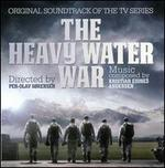 Heavy Water War [Original Soundtrack]