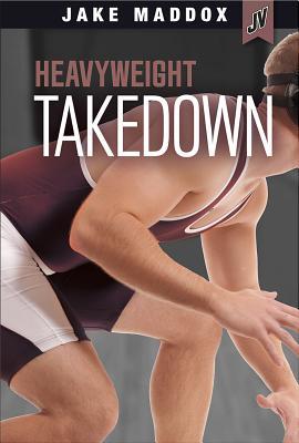 Heavyweight Takedown - Maddox, Jake