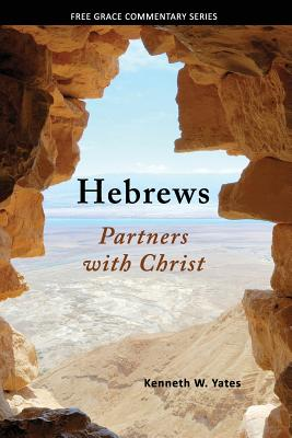 Hebrews: Partners with Christ - Yates, Kenneth W