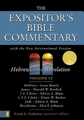 Hebrews Through Revelation: Volume 12 - Gaebelein, Frank E (Editor), and Barker, Glenn W, Th.D. (Contributions by), and Blum, Edwin A, Th.D. (Contributions by)