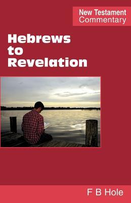 Hebrews to Revelation - Hole, Frank Binford