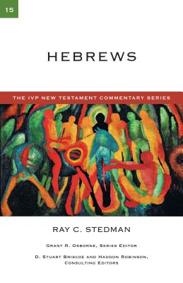 Hebrews - Stedman, Ray C