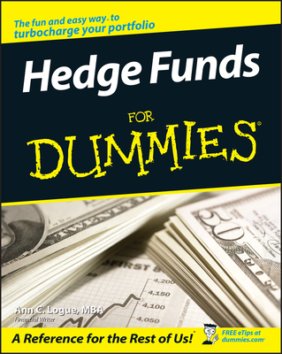 Hedge Funds for Dummies - Logue, Ann C