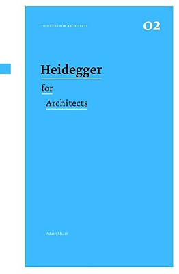Heidegger for Architects - Sharr, Adam