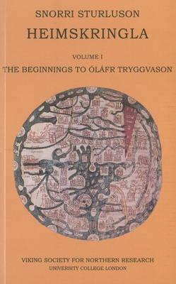 Heimskringla: Beginnings to Olafr Tryggvason Part 1 - Sturluson, Snorri, and Finlay, Alison (Translated by), and Faulkes, Anthony (Translated by)