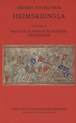 Heimskringla III. Magnus Olafsson to Magnus Erlingsson: Volume III - Sturluson, Snorri, and Finlay, Alison (Translated by), and Faulkes, Anthony (Translated by)