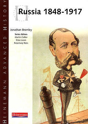 Heinemann Advanced History: Russia 1848-1917 - Bromley, Jonathan