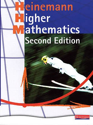 Heinemann Higher Mathematics Student Book - - Clarke, David (Editor), and Goodall, Douglas (Editor), and Dalton, John (Editor)