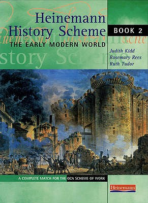 Heinemann History Scheme Book 2: The Early Modern World - Kidd, Judith, and Rees, Rosemary, and Tudor, Ruth