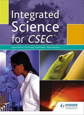 Heinemann Integrated Science for CSEC - Dawson, Byron, and Sang, David, and Ryan, Lawrie