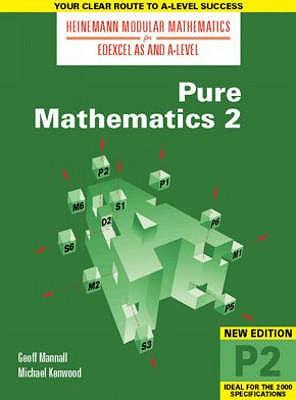 Heinemann Modular Maths For Edexcel AS & A Level Pure Maths 2 (P2) - Kenwood, Michael, and Mannall, Geoff