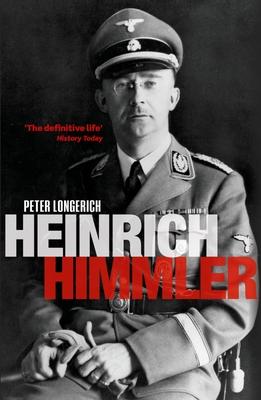Heinrich Himmler - Longerich, Peter
