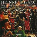 Heinrich Isaac: Missa Wohlauff gut Gsell von hinnen