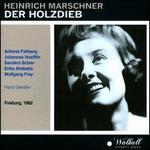 Heinrich Marschner: Der Holzdieb