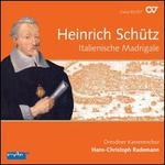Heinrich Sch�tz: Italienische Madrigale