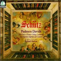 Heinrich Schütz: Psalmen Davids - His Majestys Sagbutts and Cornetts (cornet); James Morgan (organ); Richard Pearce (organ); Trinity College Choir, Cambridge