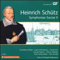 Heinrich Schütz: Symphoniae Sacrae II - David Erler (alto); Dorothee Mields (soprano); Felix Rumpf (bass); Felix Schwandtke (bass); Georg Poplutz (tenor);...