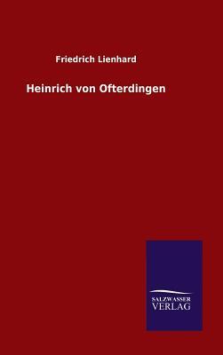 Heinrich Von Ofterdingen - Lienhard, Friedrich