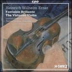 Heinrich Wilhelm Ernst: Fantaisie Brillante - The Virtuoso Violin