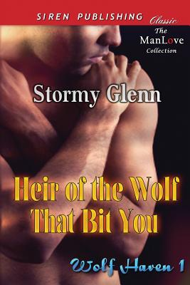 Heir of the Wolf That Bit You [Wolf Haven 1] (Siren Publishing Classic Manlove) - Glenn, Stormy