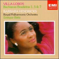 Heitor Villa-Lobos: Bachianas Brasileias Nos. 1, 5 & 7 - Barbara Hendricks (soprano); Eldon Fox (cello); Royal Philharmonic Orchestra; Enrique Bátiz (conductor)
