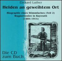 Helden an geweihtem Ort - Alexander Kirchner (vocals); Alfred Von Bary (vocals); Alois Burgstaller (vocals); Alois Hadwiger (vocals);...