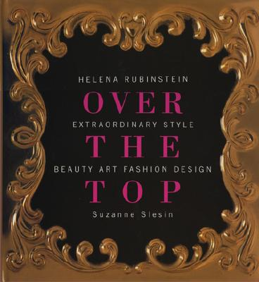 Helena Rubinstein: Over the Top Over the Top - Slesin, Suzanne
