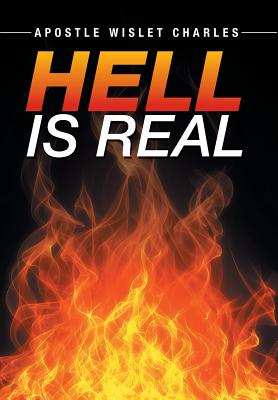 Hell Is Real - Charles, Apostle Wislet