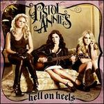 Hell on Heels - Pistol Annies