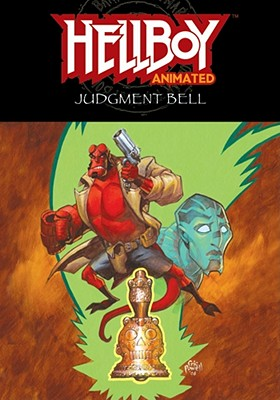 Hellboy Animated Volume 2: The Judgment Bell - Pascoe, Jim