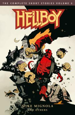 Hellboy: The Complete Short Stories Volume 2 -