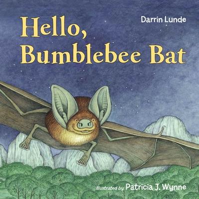 Hello, Bumblebee Bat - Lunde, Darrin