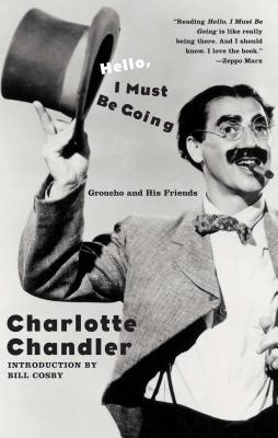 Hello, I Must Be Going: Groucho and His Friends -