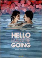 Hello I Must Be Going - Todd Louiso
