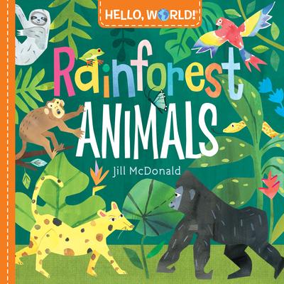 Hello, World! Rainforest Animals - McDonald, Jill