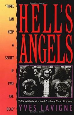 Hell's Angels: Three Can Keep a Secret If Two Are Dead' - LaVigne, Y
