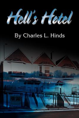 Hell's Hotel - Hinds, Charles L, and Bobe, James R (Editor)