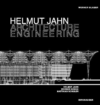 Helmut Jahn - Architecture Engineering: Helmut Jahn, Werner Sobek, Matthias Schuler - Blaser, Werner