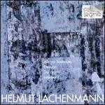 Helmut Lachenmann: Allegro Sostenuto; Pression; Dal niente; Int?rieur