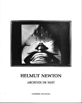 Helmut Newton: Archives de Nuit - Alvarez, Jose